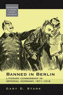 Banned in Berlin: Literacy Censorship in Imperial Germany, 1871-1918