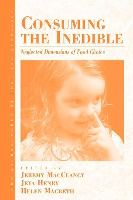 Consuming the Inedible: Neglected Dimensions of Food Choice