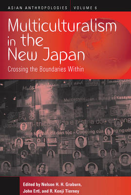Multiculturalism in the New Japan: Crossing the Boundaries Within