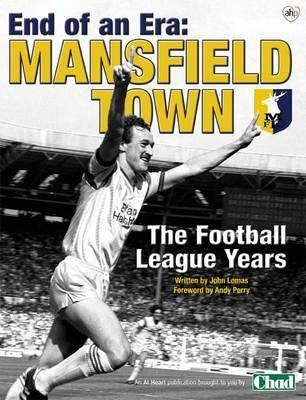 Mansfield Town: The Football League Years - End of an Era