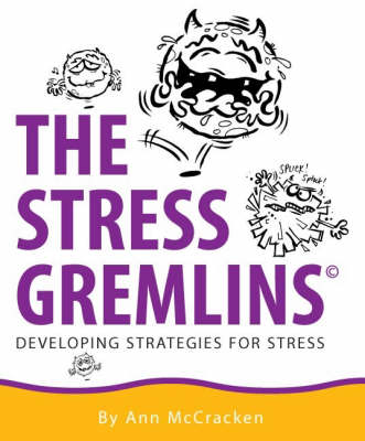 The Stress Gremlins: Developing Strategies for Stress