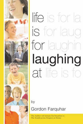 Life Is For Laughing At