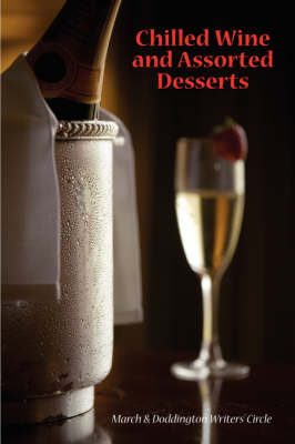 Chilled Wine and Assorted Desserts