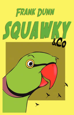 Squawky & Co: A Whimsical Tale for All Ages