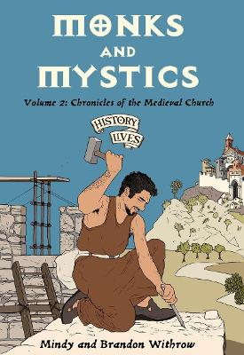 Monks and Mystics: Volume 2: Chronicles of the Medieval Church
