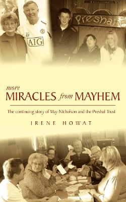 More Miracles from Mayhem: The Continuing Story of May Nicholson and the Preshal Trust