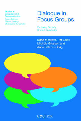 Dialogue in Focus Groups: Exploring Socially Shared Knowledge