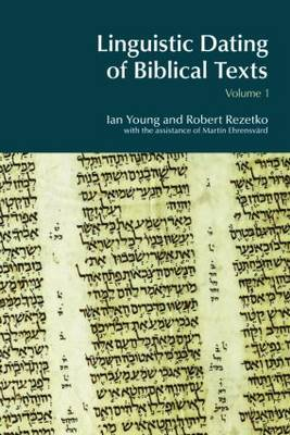 Linguistic Dating of Biblical Texts: An Introduction to Approaches and Problems: Part 1
