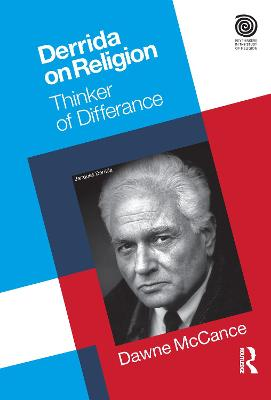 Derrida on Religion: Thinker of Differance