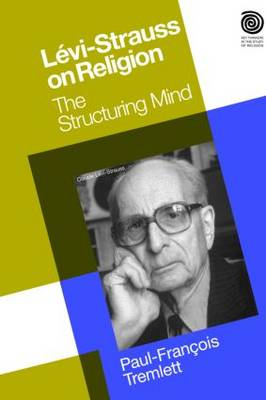 Levi-Strauss on Religion: The Structuring Mind