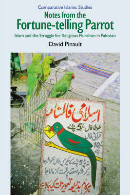 Notes from the Fortune-telling Parrot: Islam and the Struggle for Religious Pluralism in Pakistan