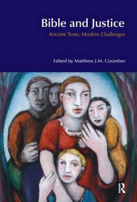 Bible and Justice: Ancient Texts, Modern Challenges