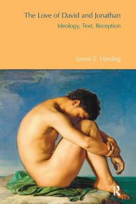 The Love of David and Jonathan: Ideology, Text, Reception