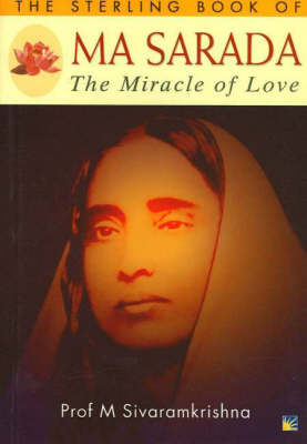 The Sterling Book of Ma Sarada: The Miracle of Love