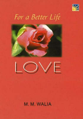 For a Better Life - Love: A Book on Self-Empowerment