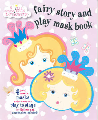 Little Dreamers Fairy Story and Play Mask Book