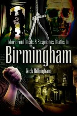 More Foul Deeds and Suspicious Deaths in Birmingham
