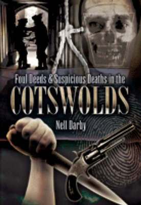 Foul Deeds and Suspicious Deaths in the Cotswolds