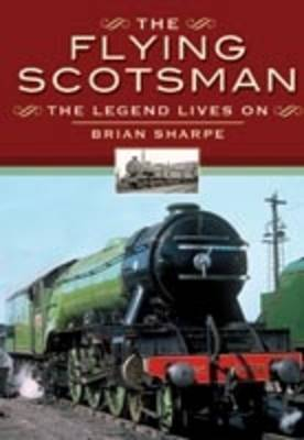 The Flying Scotsman: The Legend Lives on
