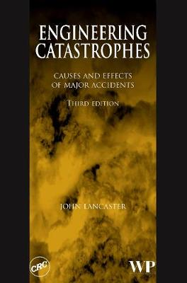 Engineering Catastrophes: Causes and Effects of Major Accidents
