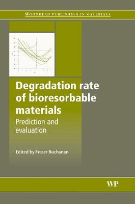Degradation Rate of Bioresorbable Materials: Prediction and Evaluation