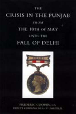 Crisis in the Punjab from the 10th of May Until the Fall of Delhi (1857): 2004