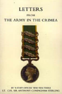 Letters from the Army in the Crimea Written During the Years 1854,1855 and 1856: 2004