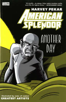American Splendor: Another Day. Written by Harvey Pekar Another Day