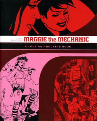 Love and Rockets: v. 1: Maggie the Mechanic