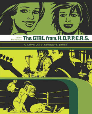 Love and Rockets Love and Rockets: Girl from H.O.P.P.E.R.S. Girl from H.O.P.P.E.R.S.