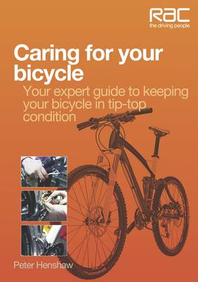 Caring for Your Bicycle: Your Expert Guide to Keeping Your Bicycle in Tip-top Condition
