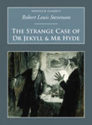 The Strange Case of Dr Jekyll & Mr Hyde: Nonsuch Classics