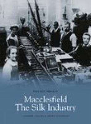 Macclesfield: The Silk Industry