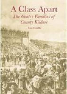 A Class Apart: The Gentry Families of County Kildare