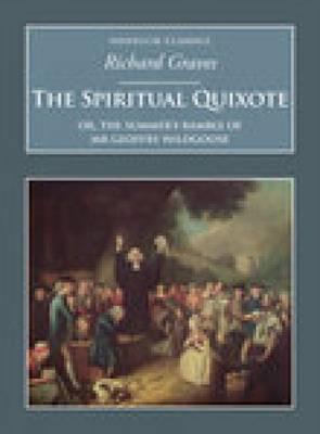 The Spiritual Quixote: Or, the Summer's Ramble of Mr Geoffry Wildgoose