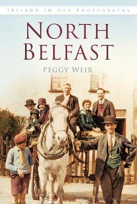 North Belfast In Old Photographs