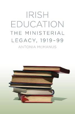 Irish Education: The Ministerial Legacy