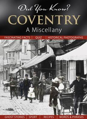 Did You Know? Coventry: A Miscellany