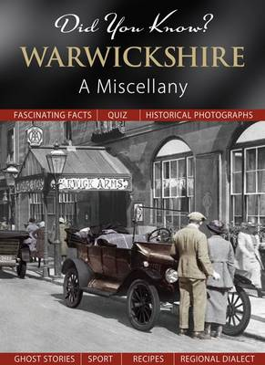 Did You Know? Warwickshire: A Miscellany