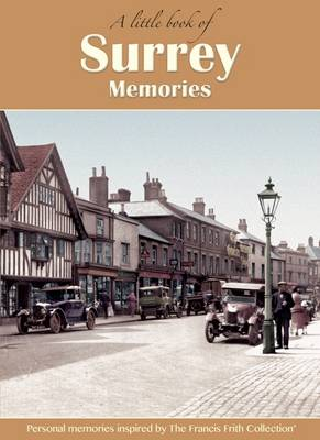 Surrey Memories: Personal Memories Inspired by The Francis Frith Collection