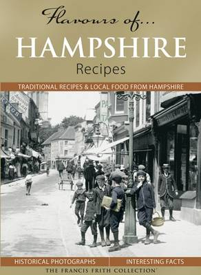 Flavours of Hampshire: Recipes