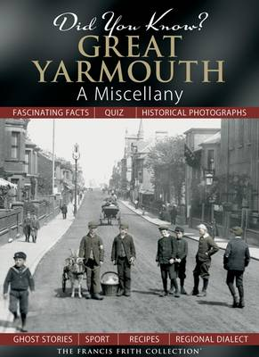 Did You Know? Great Yarmouth: A Miscellany
