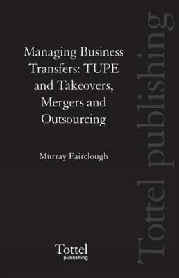 Managing Business Transfers: TUPE and Takeovers, Mergers and Outsourcing