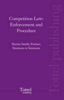 Competition Law: Enforcement and Procedure