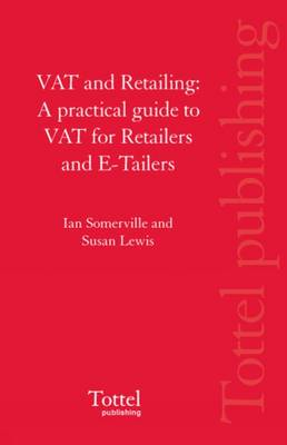 VAT and Retailing: A Practical Guide to VAT for Retailers and E-tailers