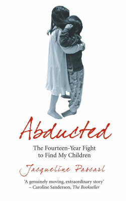 Abducted: The Fourteen-year Fight to Find My Children