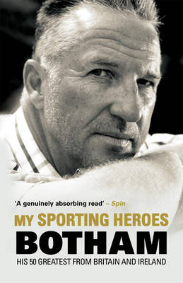 My Sporting Heroes: His 50 Greatest from Britain and Ireland