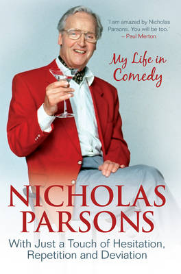 Nicholas Parsons: With Just a Touch of Hesitation, Repetition and