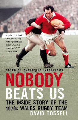 Nobody Beats Us: The Inside Story of the 1970s Wales Rugby Team