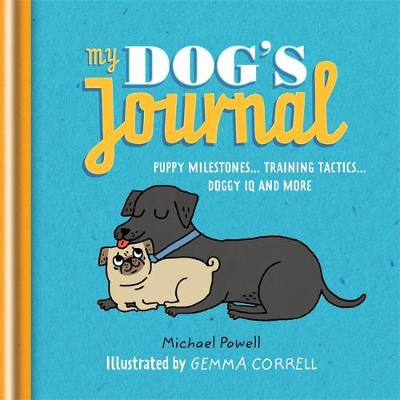 My Dog's Journal: Puppy Milestones - Training Tactics - Doggy IQ and more